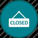 closed, warning, attention, notification