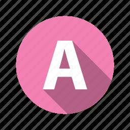 a, abc, alphabet, font, graphic, language, letter, text icon