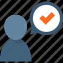 approve, check, checkmark, man, quality, support, talk icon