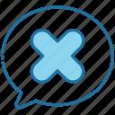 bubble, chat, message, denied, cancel, block, rejected