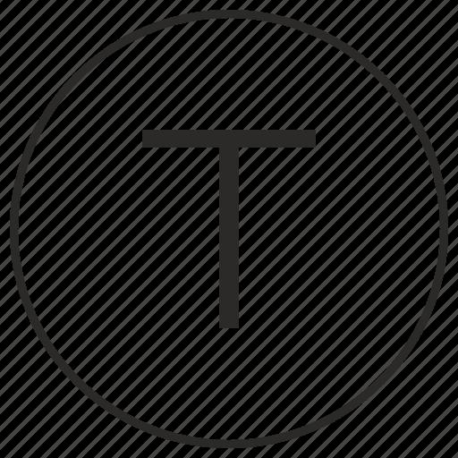 alphabet, atm, letter, t, ui, uppercase icon