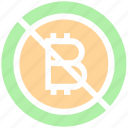 ban, bitcoin, blockchain, coin, cryptocurrency, digital currency, money