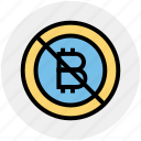 money, blockchain, bitcoin, cryptocurrency, ban, digital currency, coin icon
