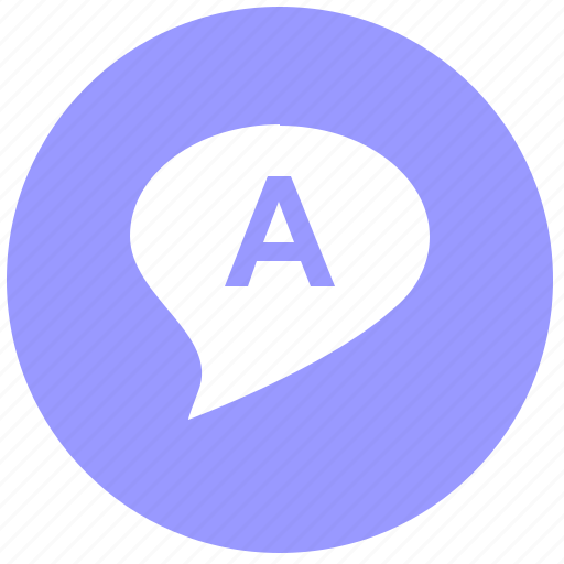 a, comment, dialog, first, letter, message icon