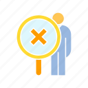 ban, check, human resource, magnifier, performance, scan, wrong