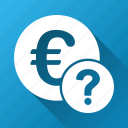 euro, faq, hint, info, question mark, status, support icon