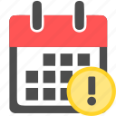alert, attention, calendar, date, day, important, schedule icon