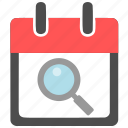 calendar, date, find, glass, magnifier, search, zoom icon