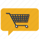 basket, buy, cart, chat, communication, customer care, shopping cart icon