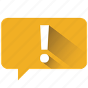 chat, communication, customer care, exclamation, message, surprise, warning icon