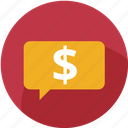 bubble, cash, chat, customer care, message, money, social icon