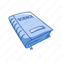book, classroom, education, knowledge, school, science, science book icon