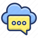 cloud communication message, cloud computing, cloud feedback, cloud hosting, cloud services icon