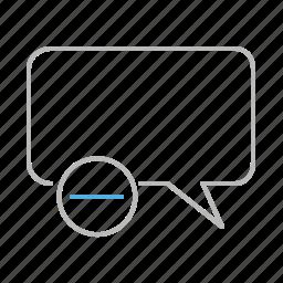 chat, dash, discussion, line, message, minus, remove, social, speech, speech bubble, stroke, talk, text icon