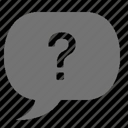 ask, bubble, chat, question, speak, talk icon