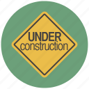 building, construction, estate, real estate, sign, traffic sign, under construction icon