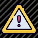 warning, error, danger, alert, caution, exclamation, sign
