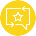chat, comment, customer service, favorite, like, message, star icon