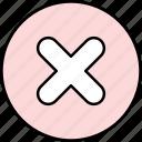 cancel, delete, remove, close, ui, interface