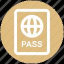 id, pass, passport, ticket, travel, visa