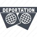 deportation, deportations, eviction, expulsion from the country icon
