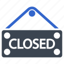closed, notice, shop, sign, store icon