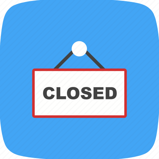 closed board, closed sign, shop closed, sign board icon
