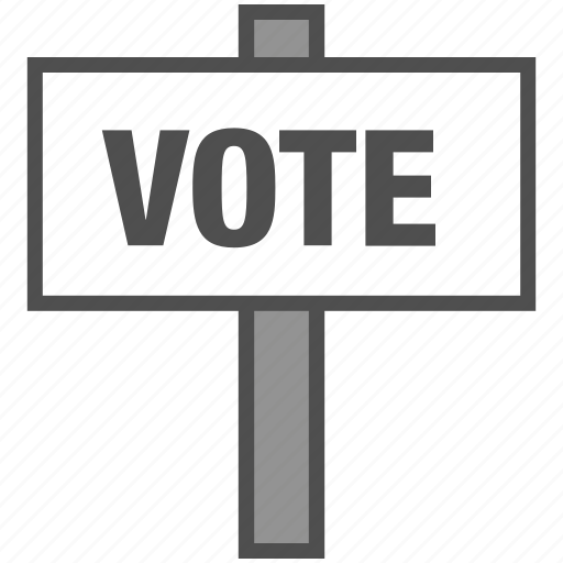campaign, election, sign, vote, voting sign icon