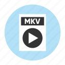 document, extension, file, filetype, format, mkv, type icon