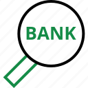 bank, banking, look, search icon
