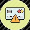 alert, card, credit, error, finance, payment, warning icon