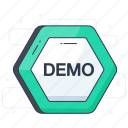 demo, demo sign, demonstration, exhibition, testimony, trial icon