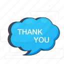 chat, communication, speech bubble, text, thank you, thanks message icon