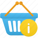 basket, ecommerce, info, shop, shopping icon