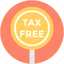 duty free, no tax, sales tax, tax free, taxation icon