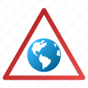 attention, danger, earth, global warning, globe, safety, world icon