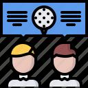 dialogue, field, game, golf, golfer, sport, talk icon