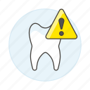 alert, attention, care, dental, dentistry, health, problem, tooth icon