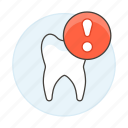 alert, attention, care, dental, dentistry, emergency, health, problem, tooth icon