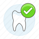 check, dentistry, good, health, healthy, mark, tooth icon