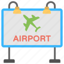 airport location, airport sign, billboard, sign board, signpost icon