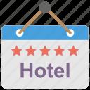 five star hotel, hotel reservation, hotel sign board, signboard, signpost