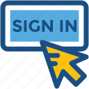 click button, online registration, sign in, signin button, user information