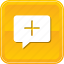 add, bubble, chat, comment, cross, medical, speech icon
