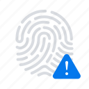 fingerprint, warning, error