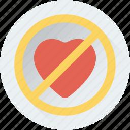 forbidden love, heart, no loving, prohibition sign, restriction icon
