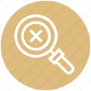 find, glass, magnifier, magnifying glass, reject, search, zoom