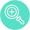 find, glass, magnifier, magnifying glass, plus, search, zoom