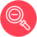 find, glass, magnifier, magnifying glass, minus, search, zoom
