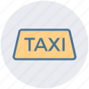 car, delivery, taxi, taxi sign, transport, vehicle icon